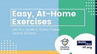 Easy, At-Home Exercises with Pro-Health & Fitnes Trainer Jeremy Davison with Health at Home-Health First Icon